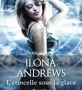 L'étincelle sous la glace d'IlonaAndrews